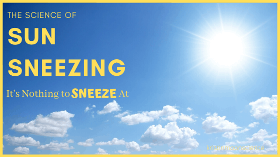 The Science of Sun Sneezing