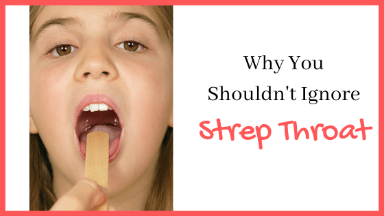 Why you shouldn't ignore strep throat