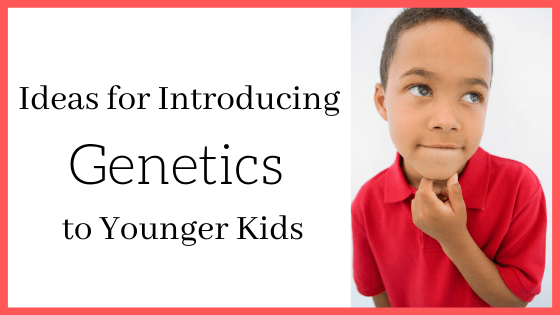 Here's how to explore genetics with kids too young for