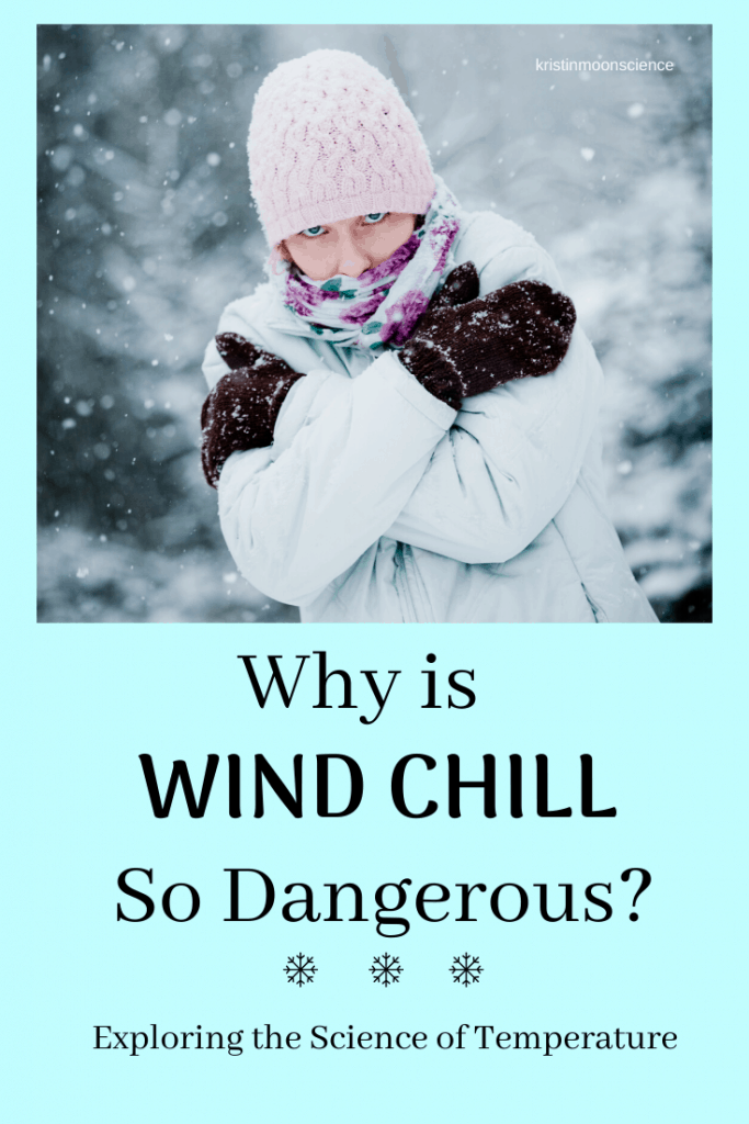 What is wind chill?  What is the relationship between temperature and wind chill?  What causes wind chill?  Why is windchill so dangerous?